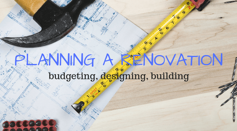 Renovation plan: Budgeting, designing, and building - THE